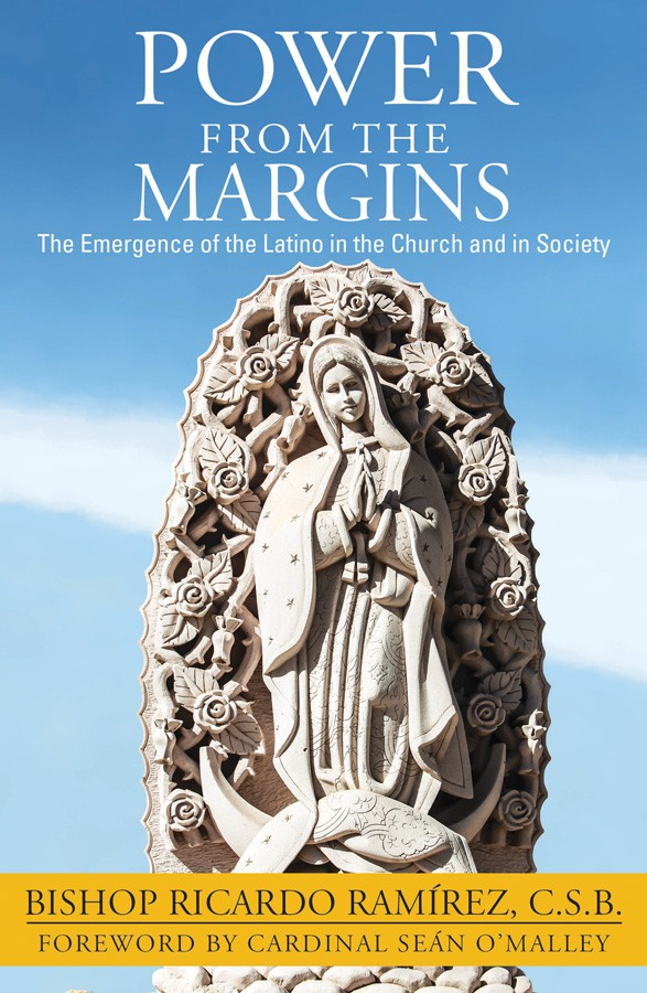 Power from the Margins: The Emer- gence of the Latino in the Church and in Society
