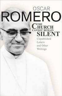 The Church Cannot Be Silent, Oscar Romero